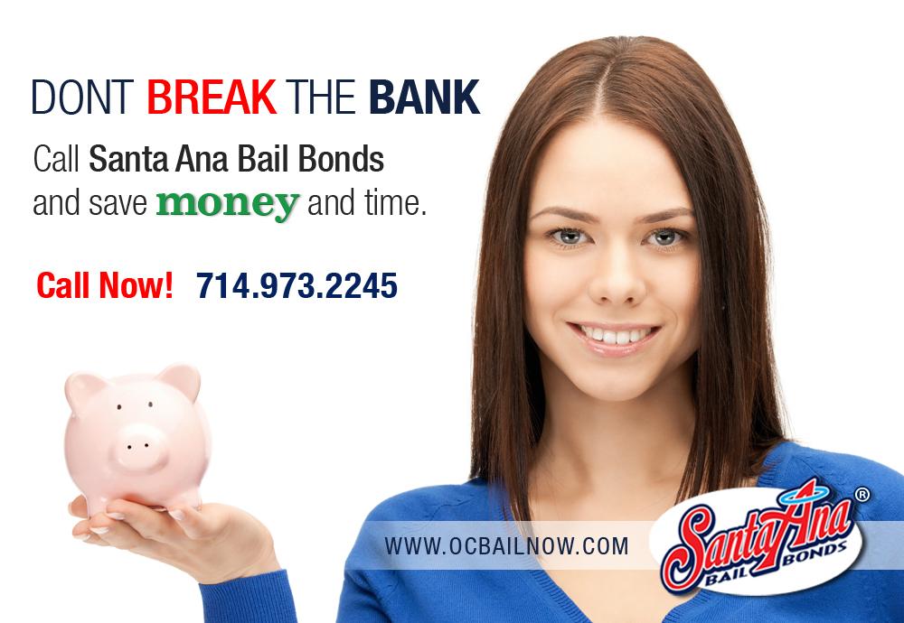 Dont break the bank by santa ana bail bonds
